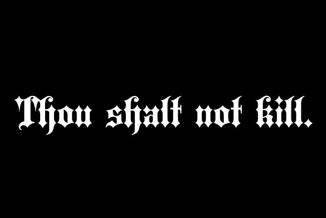 Thou shalt not kill.fb
